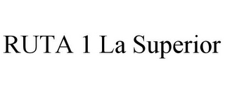 mark for RUTA 1 LA SUPERIOR, trademark #85838120