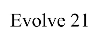 mark for EVOLVE 21, trademark #85838402