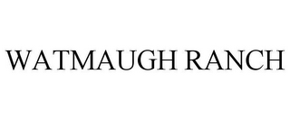 mark for WATMAUGH RANCH, trademark #85838423