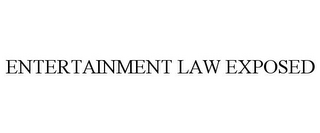 mark for ENTERTAINMENT LAW EXPOSED, trademark #85838550