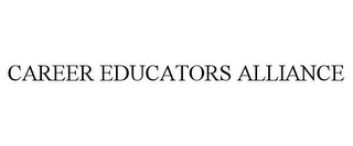 mark for CAREER EDUCATORS ALLIANCE, trademark #85838761