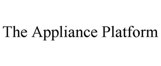 mark for THE APPLIANCE PLATFORM, trademark #85838782