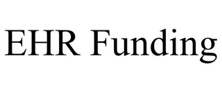 mark for EHR FUNDING, trademark #85839097