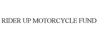 mark for RIDER UP MOTORCYCLE FUND, trademark #85839145