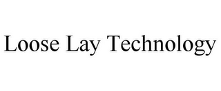 mark for LOOSE LAY TECHNOLOGY, trademark #85839168