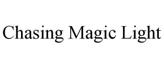 mark for CHASING MAGIC LIGHT, trademark #85839271