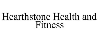mark for HEARTHSTONE HEALTH AND FITNESS, trademark #85839418