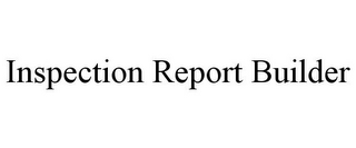 mark for INSPECTION REPORT BUILDER, trademark #85839614