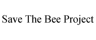 mark for SAVE THE BEE PROJECT, trademark #85839788