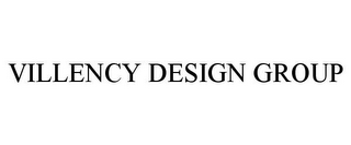 mark for VILLENCY DESIGN GROUP, trademark #85840147