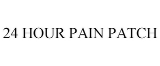 mark for 24 HOUR PAIN PATCH, trademark #85840595