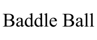 mark for BADDLE BALL, trademark #85841108
