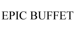 mark for EPIC BUFFET, trademark #85841134