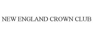 mark for NEW ENGLAND CROWN CLUB, trademark #85841334