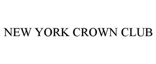 mark for NEW YORK CROWN CLUB, trademark #85841340