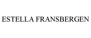 mark for ESTELLA FRANSBERGEN, trademark #85841504