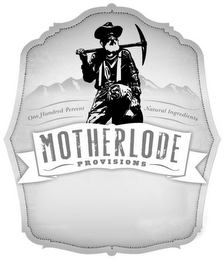mark for MOTHERLODE PROVISIONS ONE HUNDRED PERCENT NATURAL INGREDIENTS, trademark #85841531