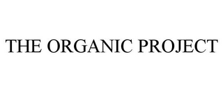 mark for THE ORGANIC PROJECT, trademark #85841736