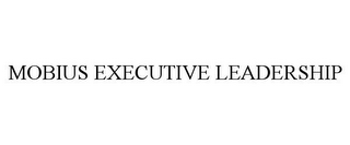 mark for MOBIUS EXECUTIVE LEADERSHIP, trademark #85842063