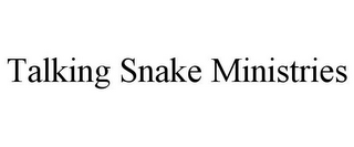 mark for TALKING SNAKE MINISTRIES, trademark #85842313