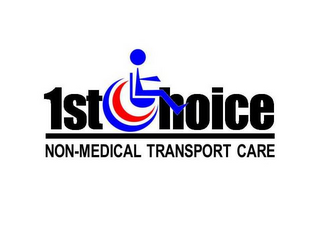 mark for 1STCHOICE NON-MEDICAL TRANSPORT CARE, trademark #85843010