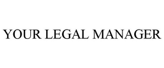 mark for YOUR LEGAL MANAGER, trademark #85843048