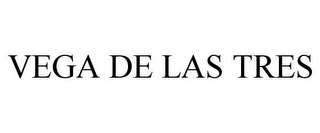 mark for VEGA DE LAS TRES, trademark #85843238