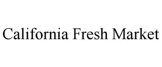 mark for CALIFORNIA FRESH MARKET, trademark #85843450