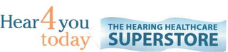 mark for HEAR4YOU TODAY THE HEARING HEALTHCARE SUPERSTORE, trademark #85843498