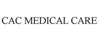 mark for CAC MEDICAL CARE, trademark #85843561