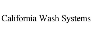 mark for CALIFORNIA WASH SYSTEMS, trademark #85843581