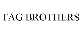 mark for TAG BROTHERS, trademark #85843590