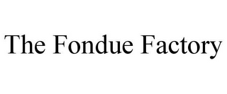 mark for THE FONDUE FACTORY, trademark #85843952
