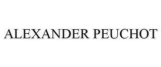 mark for ALEXANDER PEUCHOT, trademark #85844304