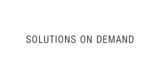 mark for SOLUTIONS ON DEMAND, trademark #85844528