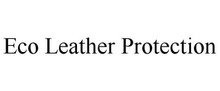 mark for ECO LEATHER PROTECTION, trademark #85844636