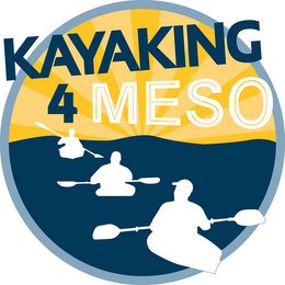 mark for KAYAKING 4 MESO, trademark #85844669