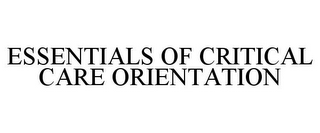 mark for ESSENTIALS OF CRITICAL CARE ORIENTATION, trademark #85844698