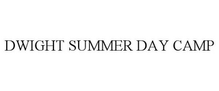 mark for DWIGHT SUMMER DAY CAMP, trademark #85844788