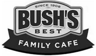 mark for SINCE 1908 BUSH'S BEST FAMILY CAFE, trademark #85845067
