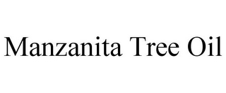 mark for MANZANITA TREE OIL, trademark #85845547