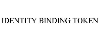 mark for IDENTITY BINDING TOKEN, trademark #85845573