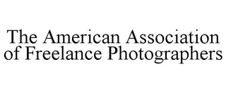mark for THE AMERICAN ASSOCIATION OF FREELANCE PHOTOGRAPHERS, trademark #85845623