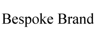 mark for BESPOKE BRAND, trademark #85845632
