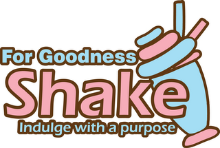mark for FOR GOODNESS SHAKE INDULGE WITH A PURPOSE, trademark #85845636