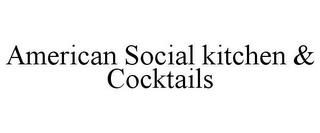 mark for AMERICAN SOCIAL KITCHEN & COCKTAILS, trademark #85845679