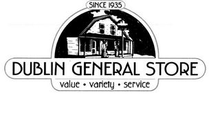 mark for DUBLIN GENERAL STORE VALUE · VARIETY · SERVICE SINCE 1935, trademark #85845898