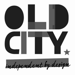 mark for OLD CITY INDEPENDENT BY DESIGN, trademark #85845937