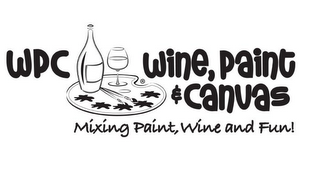 mark for WPC WINE, PAINT & CANVAS MIXING PAINT, WINE AND FUN!, trademark #85845969