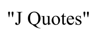 "mark for ""J QUOTES"", trademark #85846080"